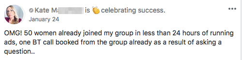 OMG! 50 women already joined my group in less than 24 hours of running ads, one BT call booked from the group already as a result of asking a question..