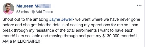 Shout out to the amazing Jayne Jewell- we went where we have never gone before and she got into the details of scaling my operations for me so I can break through my resistance of the total enrollments I want to have each month! I am scalable and moving through and past my $130,000 months! I AM a MILLIONAIRE!