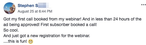 Got my first call booked from my webinar! And in less than 24 hours of the ad being approved! First subscriber booked a call! So cool. And just got a new registration for the webinar. ....this is fun!