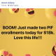 BOOM! Just made two PIF enrollments today for $18k. Love this life!!!