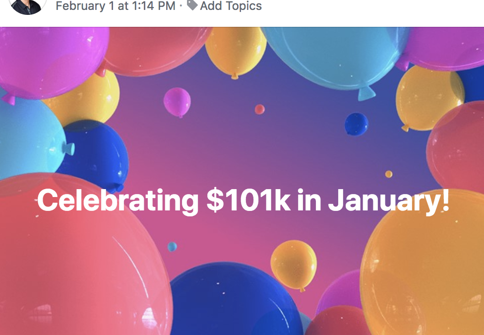 Celebrating $101k in January!