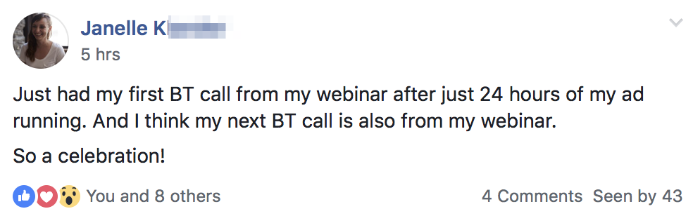 Just had my first BT call from my webinar after just 24 hours of my ad running. And I think my next BT call is also from my webinar. So a celebration!
