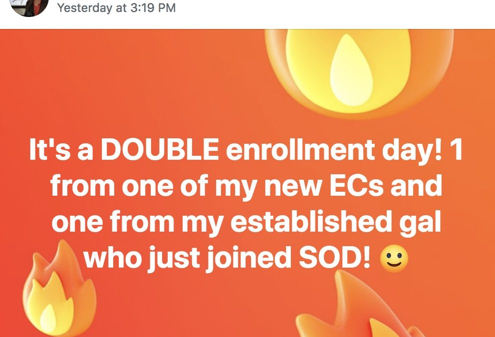 It's a DOUBLE enrollment day! 1 from one of my new ECs and one from my established gal who just joined SOD!
