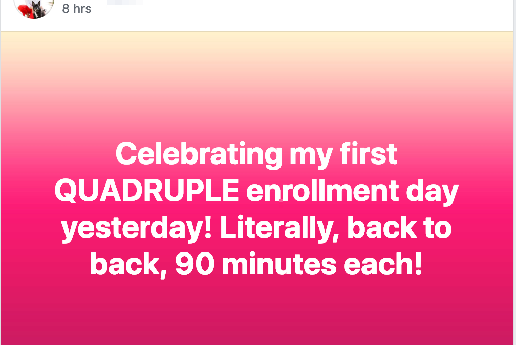Celebrating my first QUADRUPLE enrollment day yesterday! Literally, back to back, 90 minutes each!