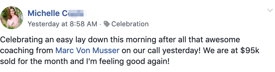 Celebrating an easy lay down this morning after all that awesome coaching from Marc Von Musser on our call yesterday! We are at $95k sold for the month and I'm feeling good again!