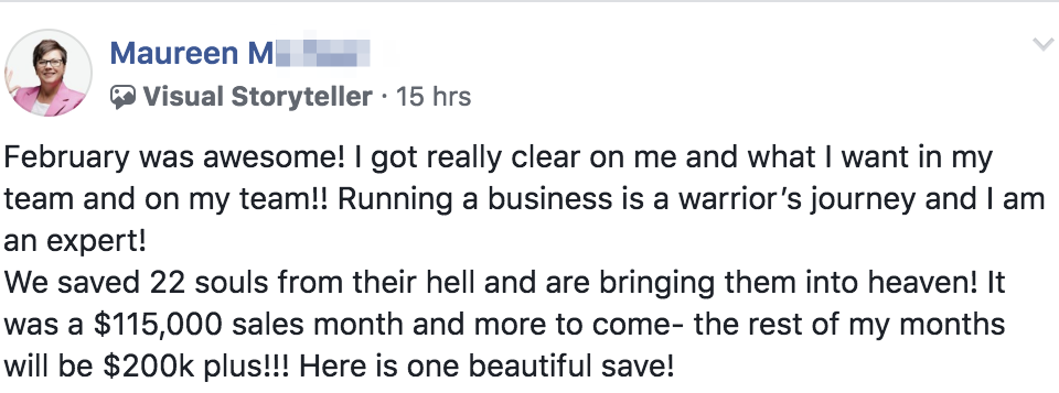 February was awesome! I got really clear on me and what I want in my team and on my team!! Running a business is a warrior's journey and I am an expert! We saved 22 souls from their hell and are bringing them into heaven! It was a $115,000 sales month and more to come- the rest of my months will be $200k plus!!! Here is one beautiful save!