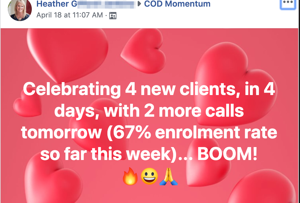 Celebrating 4 new clients, in 4 days, with 2 more calls tomorrow (67% enrolment rate so far this week)... BOOM!