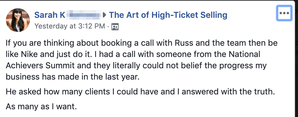 If you are thinking about booking a call with Russ and the team then be like Nike and just do it. I had a call with someone from the National Achievers Summit and they literally could not belief the progress my business has made in the last year. He asked how many clients I could have and I answered with the truth. As many as I want.