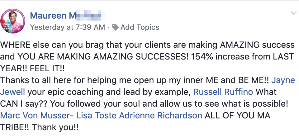 WHERE else can you brag that your clients are making AMAZING success and YOU ARE MAKING AMAZING SUCCESSES! 154% increase from LAST YEAR!! FEEL IT!! Thanks to all here for helping me open up my inner ME and BE ME!! Jayne Jewell your epic coaching and lead by example, Russell Ruffino What CAN I say?? You followed your soul and allow us to see what is possible! Marc Von Musser- Lisa Toste Adrienne Richardson ALL OF YOU MA TRIBE!! Thank you!!