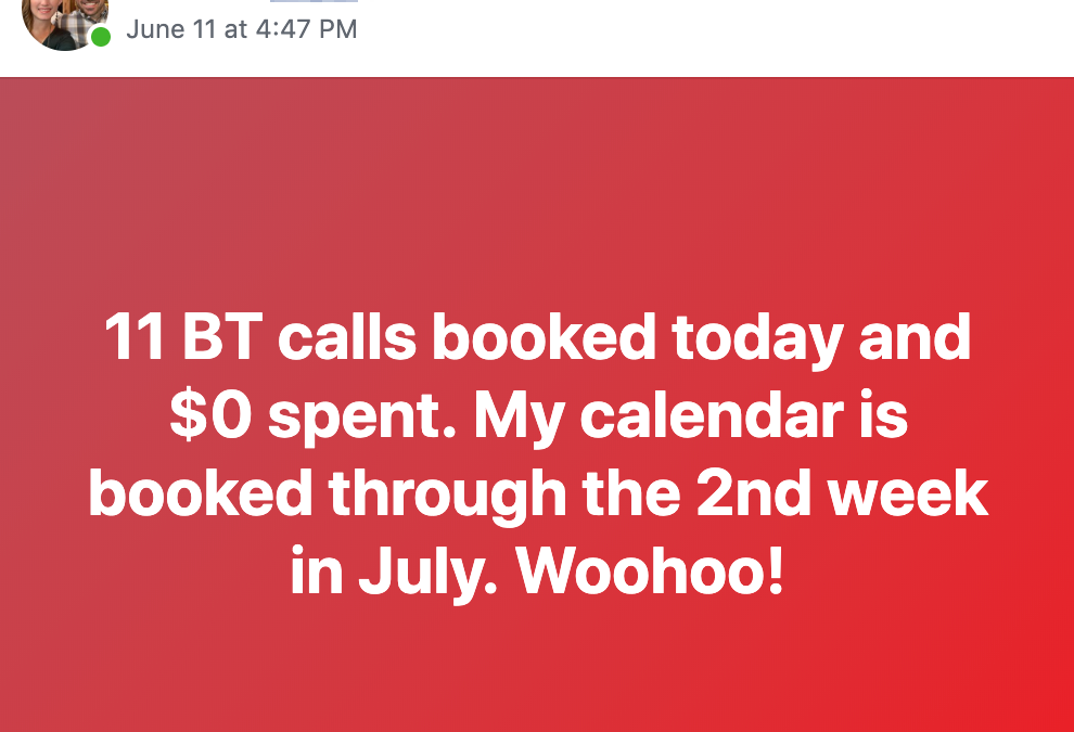 11 BT calls booked today and $0 spent. My calendar is booked through the 2nd week in July. Woohoo!