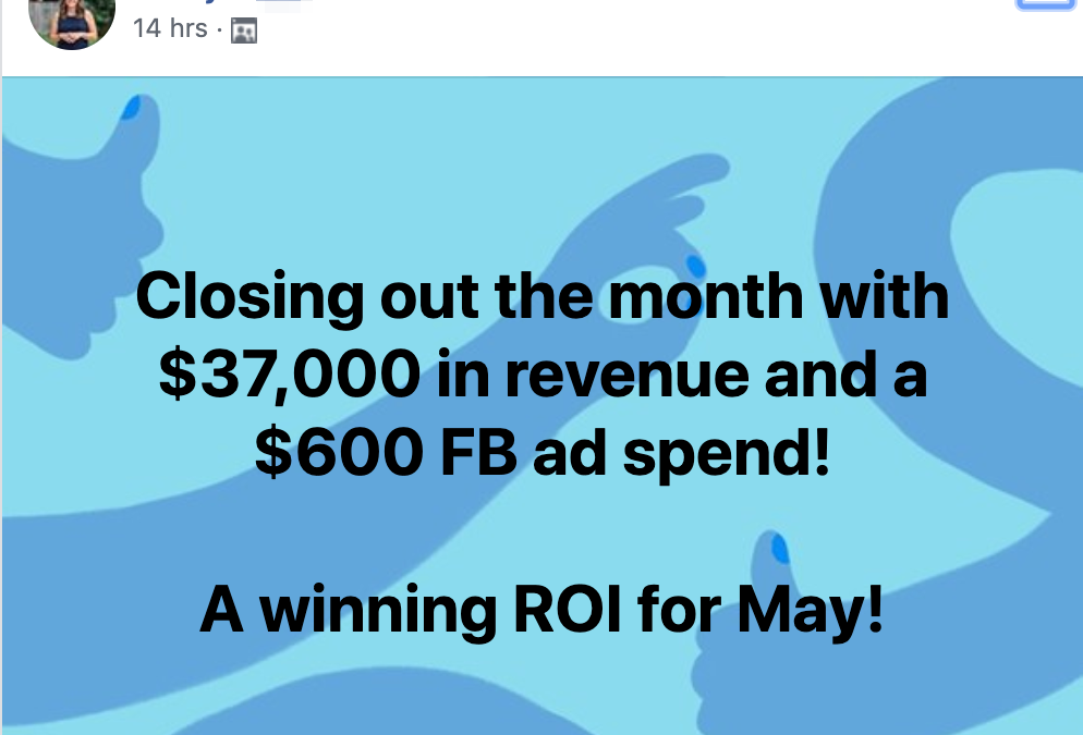 Closing out the month with $37,000 in revenue and a $600 FB ad spend! A winning ROI for May!