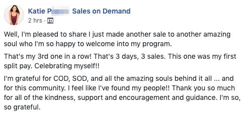 Well, I'm pleased to share I just made another sale to another amazing soul who I'm so happy to welcome into my program. That's my 3rd one in a row! That's 3 days, 3 sales. This one was my first split pay. Celebrating myself!! I'm grateful for COD, SOD, and all the amazing souls behind it all ... and for this community. I feel like I've found my people!! Thank you so much for all of the kindness, support and encouragement and guidance. I'm so, so grateful.