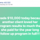 I made $10,000 today because another client loved her program results to much that she paid for the year long follow up program in full!!!