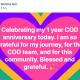 Celebrating my 1 year COD anniversary today. I am so grateful for my journey, for the COD team, and for this community. Blessed and grateful.